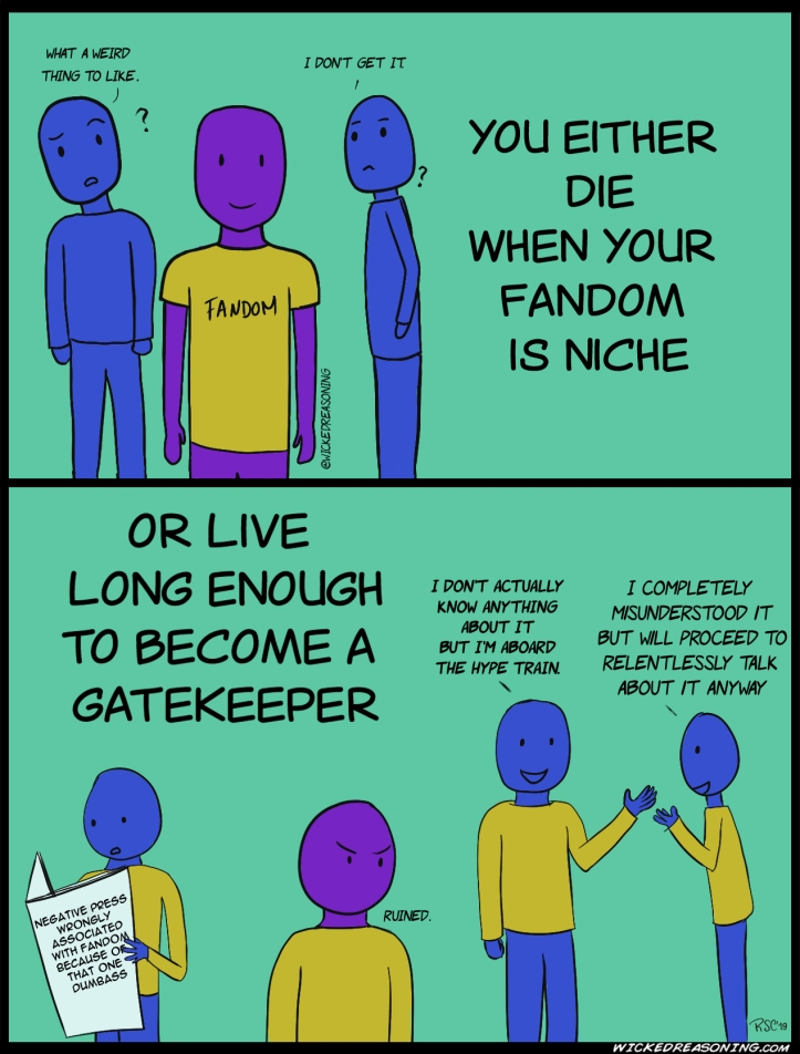 fandom gatekeeping comic wicked reasoning